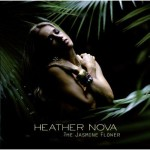 Heather Nova – The Jasmine Flower