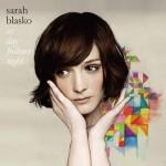 Sarah Blasko – As Day Follows Night