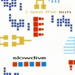 Slowdive – I Saw the Sun (隱藏版)