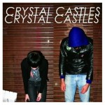 Crystal Castles – Crystal Castles (塑膠水晶實驗電子)