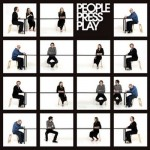 People Press Play – People Press Play